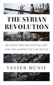 "Book Launch: ""The Syrian Revolution"" by Yasser Munif"