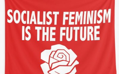 Class Series on What is Socialist Feminism?  From Analyzing Oppression  to Theorizing Liberation and Organizing